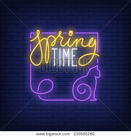 Spring Time Neon Sign. Cat As Part Of Creative Frame On Brick Wall. Night Bright Advertisement. Vect