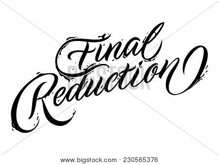 Final Reduction Lettering. Shopping Inscription With Swirl Elements. Handwritten Text, Calligraphy.