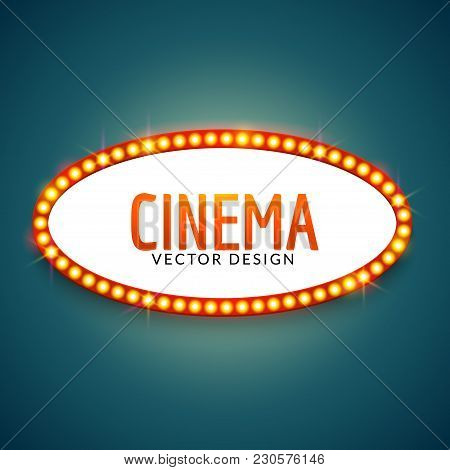 Glowing Cinema Signboard Banner. Vintage Vector Light Retro Sign Frame For Theater Banner Signboard.