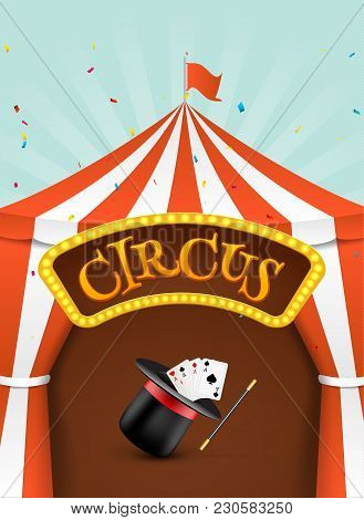 Circus Tent Poster. Circus Retro Invitation Event. Fun Carnival Vector Illustration. Amusement Perfo