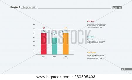Three Columns Bar Chart Slide Template. Business Data. Growth, Diagram, Design. Creative Concept For