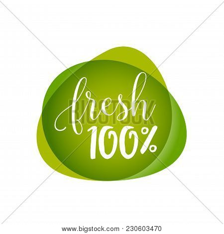 One Hundred Percent Fresh Lettering On Green Blots. Promotion Design Element. Handwritten And Typed