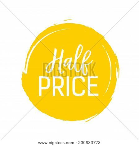 Half Price Lettering In Yellow Ink Circle. Inscription Can Be Used For Leaflets, Posters, Banners.