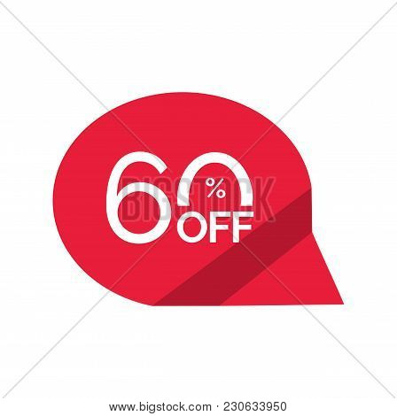 Sixty Percent Off Lettering In Red Speech Bubble. Inscription Can Be Used For Leaflets, Flyers, Post