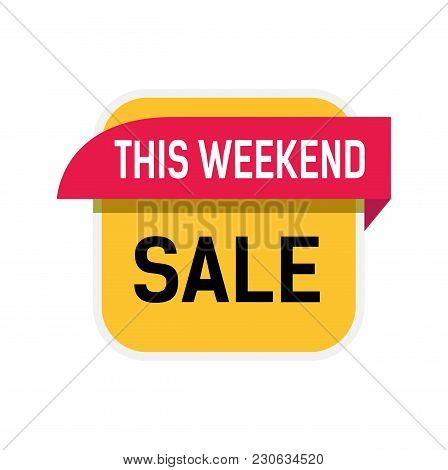 This Weekend Sale Lettering On Yellow And Red Shapes. Inscription Can Be Used For Leaflets, Posters,