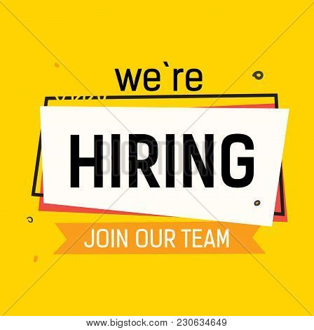 We Are Hiring, Join Our Team Lettering With Abstract Frame On Yellow Background. Inscription Can Be