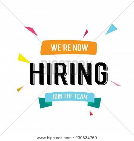 We Are Now Hiring, Join The Team Lettering With Blue Ribbon And Colorful Triangles. Inscription Can