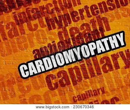 Medicine Concept: Cardiomyopathy - On Brick Wall With Wordcloud Around . Cardiomyopathy On The Yello