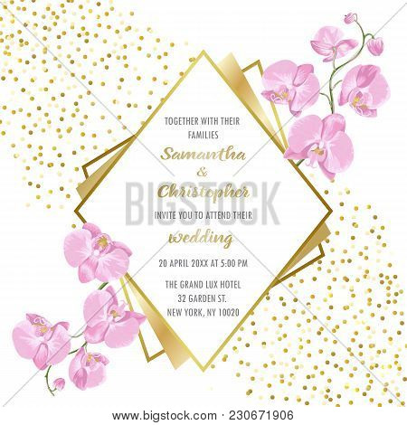 Wedding Glamorous Invitation Floral Card With Gold Geometric Frame And Orchids On White Background.
