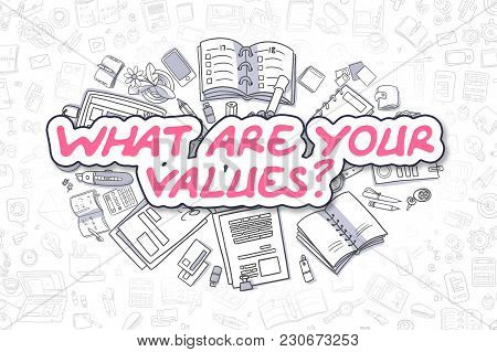 What Are Your Values - Hand Drawn Business Illustration With Business Doodles. Magenta Word - What A