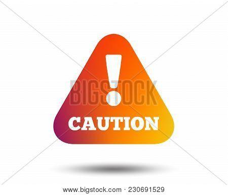 Attention Caution Sign Icon. Exclamation Mark. Hazard Warning Symbol. Blurred Gradient Design Elemen