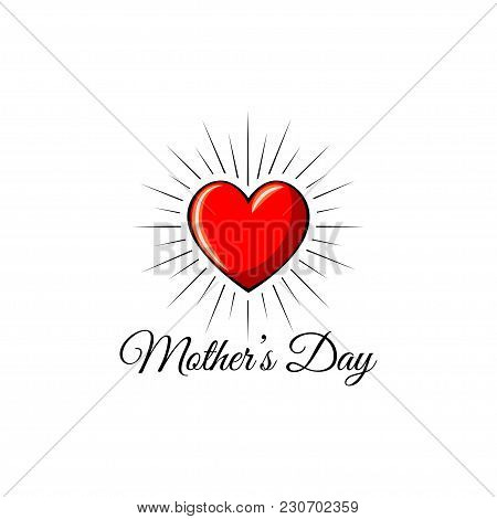 Happy Mothers Day. Red Heart Icon In Beams. Vector Illustration. Greeting Card Design For Mother S H