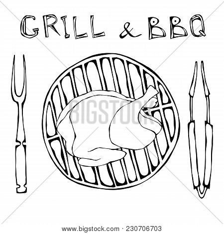 Bbq And Grill Logo. Crude Chicken Or Turkey On A Barbeque Grill. With Fork And Tongs. Restaurant Men