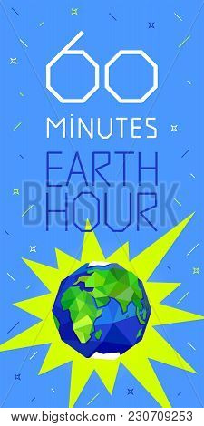 60 Minutes Earth Hour Banner Or Poster. Earth, Letters And Stars On Blue Background. Geometric And P