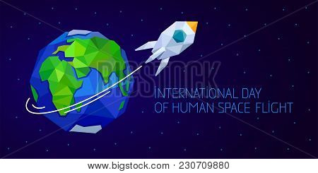 International Day Human Space Flight. 12 April Cosmonautics Day Banner With Rocket And Earth. Horizo
