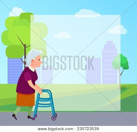 Senior Gray-haired Woman Moving With Help Of Front-wheeled Walker In City Park With Place For Text V