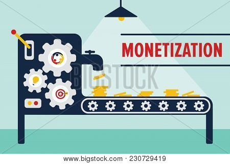 monetization concept with money machine conveyor line producing money poster
