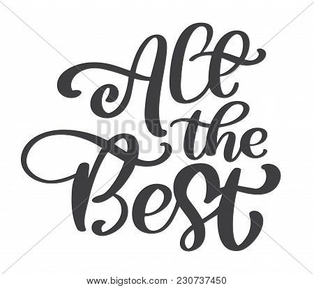 All The Best Text Vector Calligraphy Lettering Positive Quote, Design For Posters, Flyers, T-shirts,