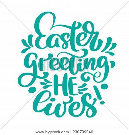 Hand Lettering Easter Greeting He Lives. Biblical Background. Sunday. Christian Poster. New Testamen
