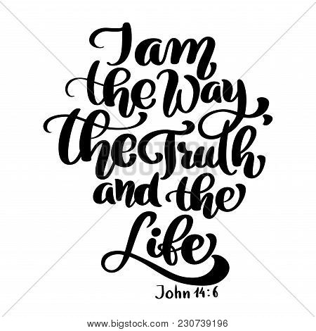 Hand Lettering I Am The Way, Truth And Life, John 14 6. Biblical Background. New Testament. Christia