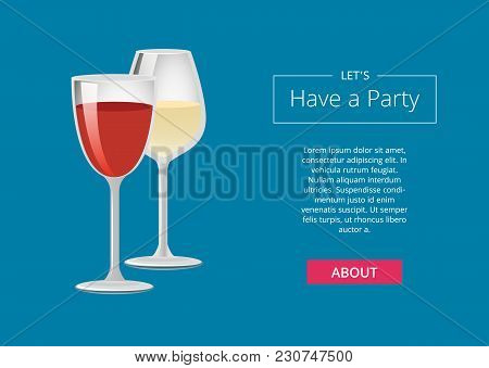 Lets Have A Party Drinks Choice Advertising Poster With Red And White Wine In Glasses Vector Illustr