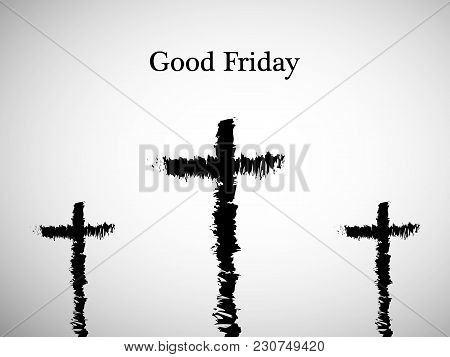Illustration Of Ashes Cross With Good Friday Text On The Occasion Of Christian Holiday Good Friday B