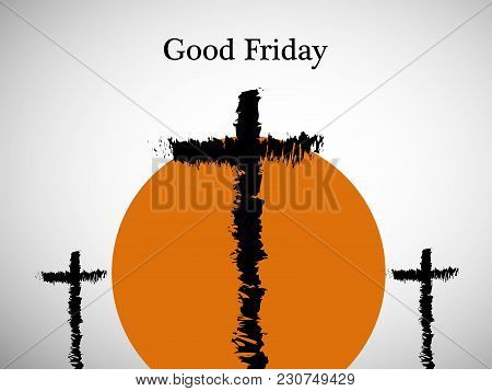 Illustration Of Ashes Cross With Good Friday Text On The Occasion Of Christian Holiday Good Friday