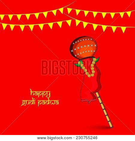 Illustration Of Bamboo In Earthen Pot And Decoration With Happy Gudi Padwa Text On The Occasion Of H