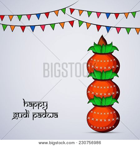 Illustration Of Earthen Pots And Decoration With Happy Gudi Padwa Text On The Occasion Of Hindu Fest