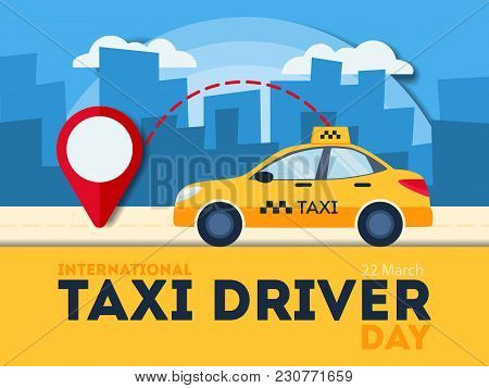 Taxi Driver Day. Yellow Car With Red Pointer.