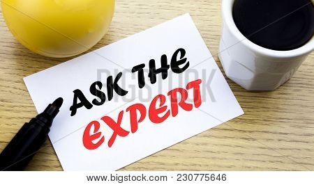Conceptual Hand Writing Text Showing Ask The Expert. Business Concept For Advice Help Question Writt
