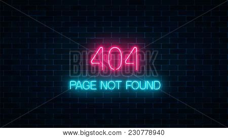 Neon Sign Of 404 Error Page Not Found On Dark Brick Wall Background. Red And Blue Neon Connection Er
