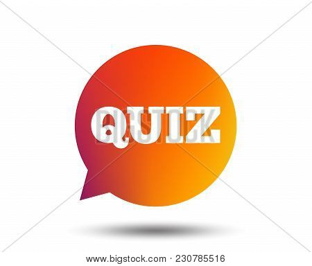 Quiz Speech Bubble Sign Icon. Questions And Answers Game Symbol. Blurred Gradient Design Element. Vi