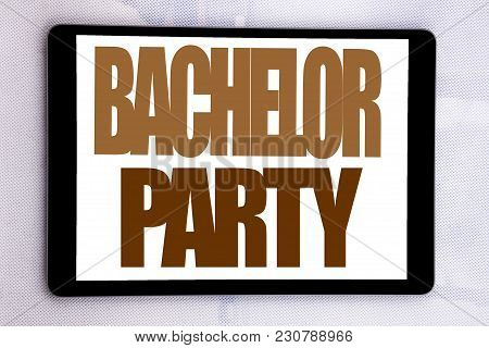 Hand Writing Text Caption Inspiration Showing Bachelor Party. Business Concept For Stag Fun Celebrat