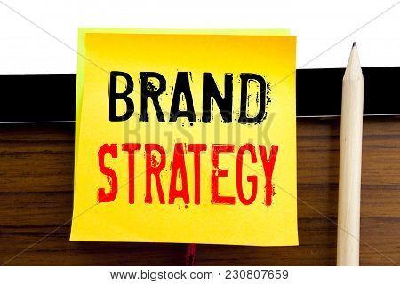 Hand Writing Text Caption Inspiration   Brand Strategy. Business Concept For Marketing Idea Plan Wri