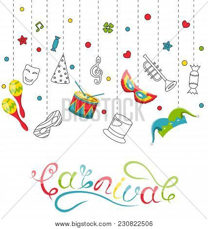 Greeting Festive Poster For Happy Carnival, Handwritten Lettering, Party Colorful Icons And Objects