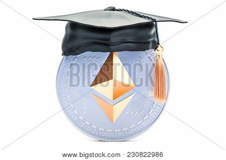 Ethereum With Graduation Cap, Mining Education Concept. 3d Rendering Isolated On White Background