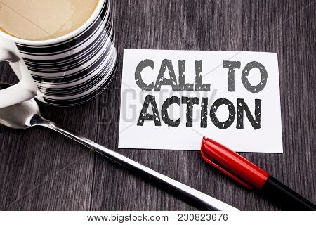 Conceptual Hand Writing Text Caption Showing Call To Action. Business Concept For Proactive Success