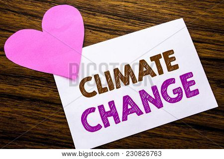 Conceptual Hand Writing Text Showing Climate Change. Concept For Global Planet Warming Written On St
