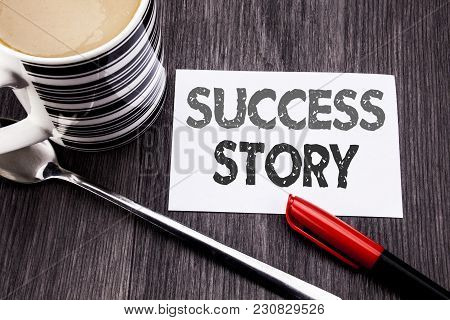 Conceptual Hand Writing Text Caption Showing Success Story. Business Concept For Inspiration Motivat