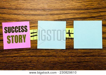 Writing Text Showing Success Story. Business Concept For Inspiration Motivation Written On Sticky No