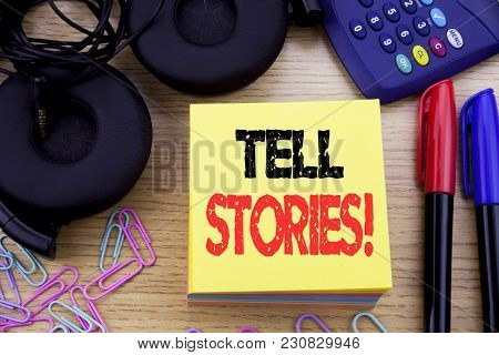 Word, Writing Tell Stories. Business Concept For Storytelling Telling Story Written On Sticky Note P