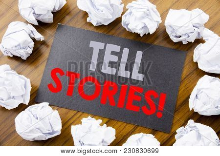 Hand Writing Text Caption Showing Tell Stories. Business Concept For Storytelling Telling Story Writ