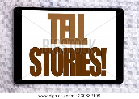 Hand Writing Text Caption Inspiration Showing Tell Stories. Business Concept For Storytelling Tellin