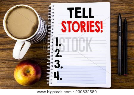 Handwritten Text Showing Tell Stories. Business Concept For Storytelling Telling Story Written On No