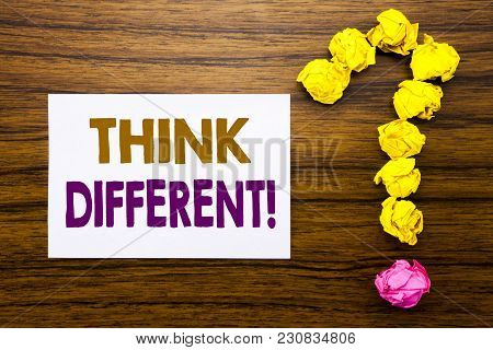 Handwritten Text Showing Think Different. Business Concept For Outside Box Creative Written Sticky N