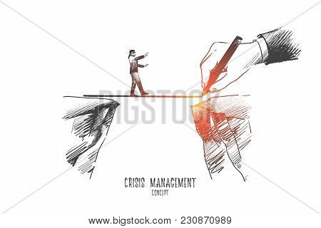 Crisis Management Concept. Hand Drawn Businessman Is Walking On A Rope, Symbol Of Crisis Time In Bus