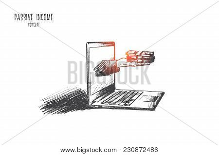 Passive Income Concept. Hand Drawn Hand With Money From Laptop Screen. Investment Income Isolated Ve