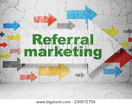Advertising Concept:  Arrow With Referral Marketing On Grunge Textured Concrete Wall Background, 3d