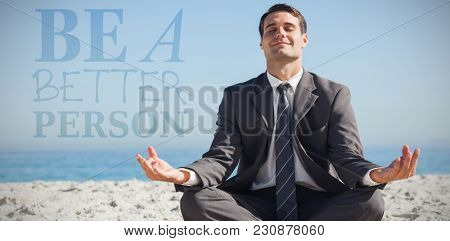 Be a better person against young businessman sitting with legs crossed